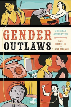 Gender Outlaws by Kate Bornstein and S. Bear Bergman