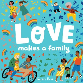 Love Makes a Family by Sophie Beer
